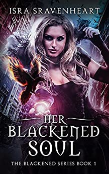 Her Blackened Soul (The Blackened Series Book 1) (English Edition) de [Sravenheart, Isra]