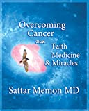 img - for OVERCOMING CANCER WITH FAITH, MEDICINE & MIRACLES book / textbook / text book