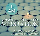 img - for I AM Wishes Fulfilled Meditation book / textbook / text book