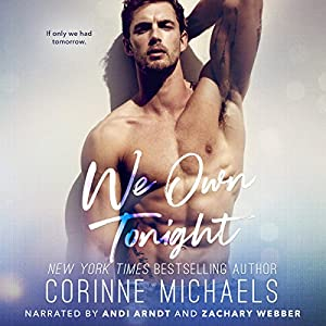 We Own Tonight Audiobook by Corinne Michaels Narrated by Zachary Webber, Andi Arndt