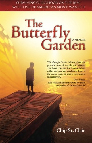 The Butterfly Garden: Surviving Childhood on the Run with One of America's Most - Clair Stores St