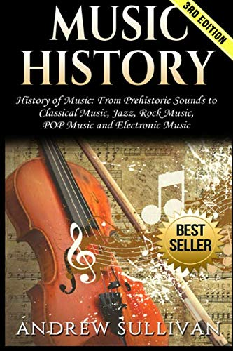 Music History: History of Music: From Prehistoric Sounds to...