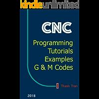 CNC Programming Tutorials Examples G & M Codes: G & M Programming Tutorial Example Code for Beginner to Advance Level CNC Machinist.
