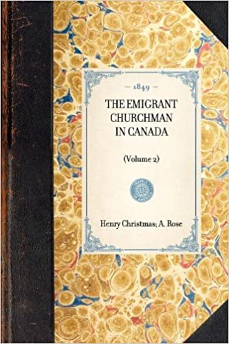 Emigrant Churchman in Canada (Volume 2) (Travel in America)