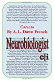 Careers: Neurobiologist, A. L. French, 1499383827