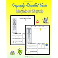 Frequently Misspelled Words (4th grade to 5th grade): 300 Challenging Spelling Words