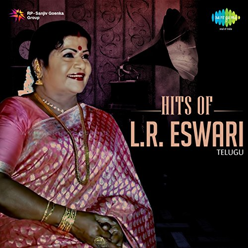 Hits of l. R. Eswari telugu all songs download or listen free.