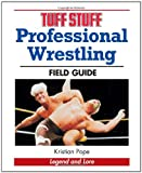 Tuff Stuff Professional Wrestling Field Guide: Legend and Lore