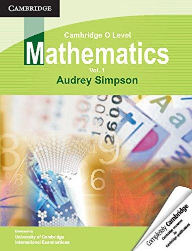 Cambridge O Level Mathematics: Volume 1 (Cambridge International Examinations)