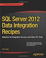 SQL Server 2012 Data Integration Recipe Front Cover