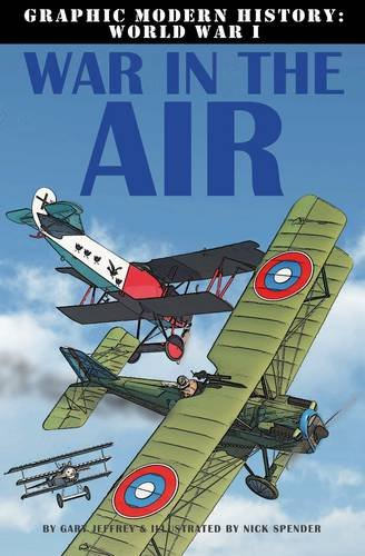 War in the Air (Graphic Modern History: World War I) ebook
