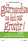 La gourmandise ne fait pas grossir ! par Grumbach