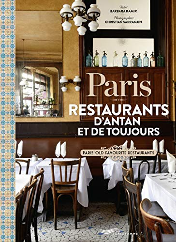 [BEST] Paris - Restaurants d'antan et de toujours [ Restaurants of yesteryear and of always ] (French Editi RAR