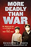 #9: More Deadly Than War: The Hidden History of the Spanish Flu and the First World War