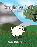 Rosa the Lost Lamb, Karen Malloy Stever, 1462682847