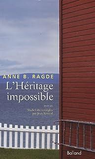 L'héritage impossible : [3], Ragde, Anne Birkenfelt