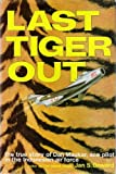 Last tiger out;: The true story of Dan Maukar, ace pilot in the Indonesian Air Force,