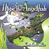 Hope, the Angelfish, Kevin Scott Collier, 1933090170