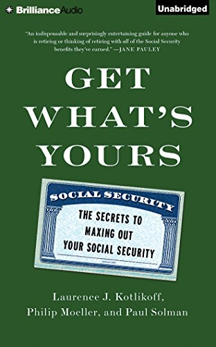 Get What's Yours: The Secrets to Maxing Out Your Social Security by Brilliance Audio