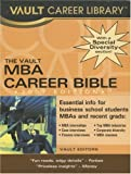 The Mba Career Bible, Vault Editors, 1581314205