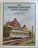 The Shaker Heights Rapid Transit, James A. Toman, 0916374955