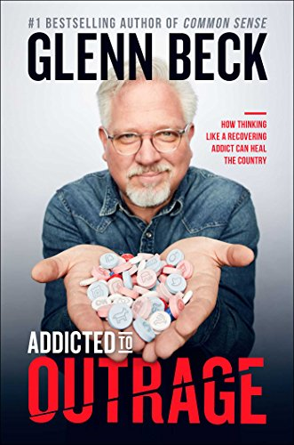 Book Cover: Addicted to Outrage: How Thinking Like a Recovering Addict Can Heal the Country