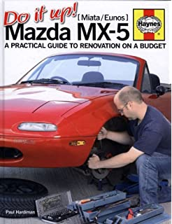 Do it Up! Mazda MX-5: A Practical Guide to Renovation on a