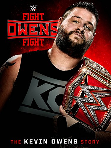 WWE: Fight Owens Fight: The Kevin Owens