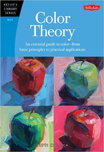 color theory an essential guide to color from basic principles to practical applications artists library patti mollica 9781600583025 amazoncom - Books On Color Theory