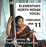 Elementary North Indian Vocal: Companion Disk 11