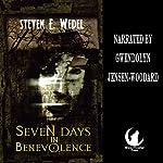 Seven Days in Benevolence | Steven E. Wedel