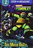 Too Much Ooze! (Turtleback School & Library Binding Edition) (Teenage Mutant Ninja Turtles; Step into Reading: Step 2)