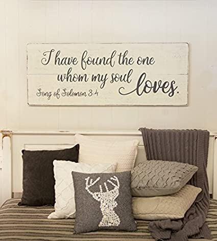Ruskin352 Wood Sign Plaque Bedroom Wall Decor Wood Sign Song Of Solomon 34 I Have Found The One Whom My Soul Loves 24 X 9 2