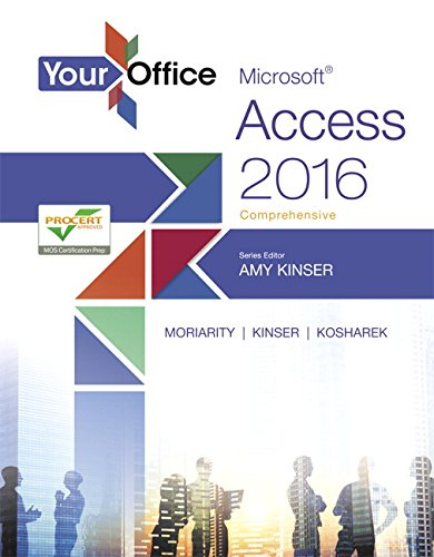 Pdf Technology Your Office: Microsoft Access 2016 Comprehensive (Your Office for Office 2016 Series)