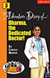 The Adventure Diaries of Dharma, the Dedicated Doctor!, Carole Marsh, 0635011573