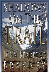 Shadows on the Trail by John Bradford Branney (2013-04-11)