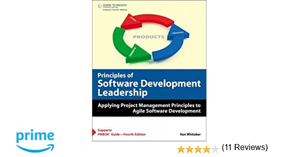 Principles of Software Development Leadership: Applying Project ...