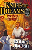 Knife of Dreams: Book Eleven of 'the Wheel of Time': 11/14