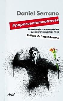 #papacuentameotravez par Serrano Moron