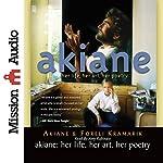 Akiane: Her Life, Her Art, Her Poetry | Akiane Kramarik,Foreli Kramarik