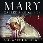 Mary, Called Magdalene | Margaret George