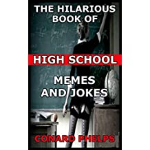 The Hilarious Book Of High School Memes And Jokes