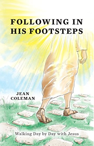 Following In His Footsteps: Walking Day by Day with Jesus by [Coleman, Jean]