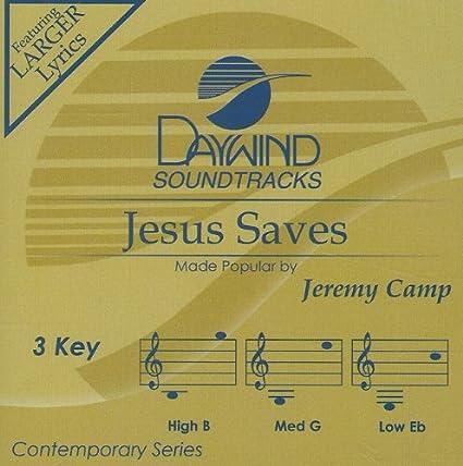 Jeremy Camp Jesus Saves Accompaniment Performance Track Amazon Com Music