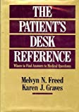 The Patient's Desk Reference, Melvyn N. Freed and Karen J. Graves, 0028971531