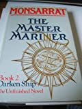 img - for The Master Mariner, Book 2: Darken Ship, The Unfinished Novel book / textbook / text book