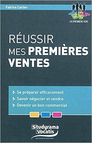 Google livres électroniques gratuits Réussir mes premières ventes 2759015866 by Fabrice Carlier DJVU