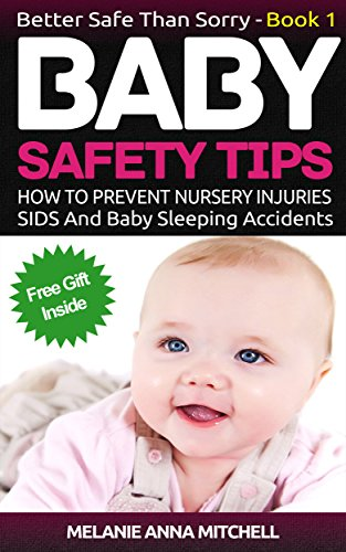 Cosset Safety Book 1: How To Prevent Nursery Injuries, SIDS (Sudden Infant Death Syndrome) And Baby Sleeping Accidents (Recovered Safe Than Sorry)