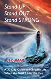 Stand Up, Stand Out, Stand Strong: A 30-Day Guide