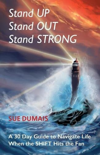 Stand Up, Stand Out, Stand Strong: A 30-Day Guide to Navigate Life When the Shift Hits the Fan pdf